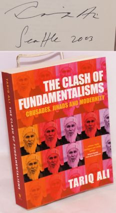 The clash of fundamentalisms; crusades, jihads and modernity. Tariq Ali