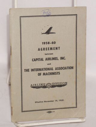 1958-60 agreement between Capital Airlines, Inc. and the International Association of Machinists,...