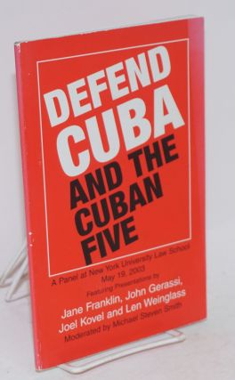 Defend Cuba and the Cuban five. Michael Steven Smith, John Gerassi, Jane Franklin, moderator, Len...