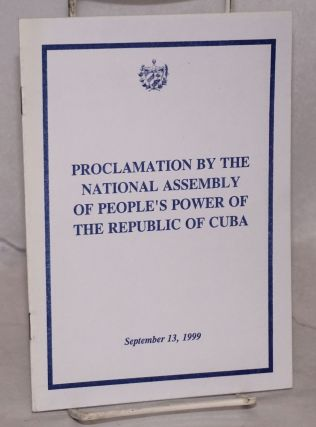 Proclamation by the National Assembly of People's Power of the Republic of Cuba. September 13,...