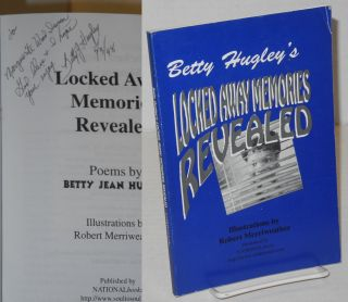 Locked Away Memories Revealed Poems. Betty Hugley, Robert Merriweather