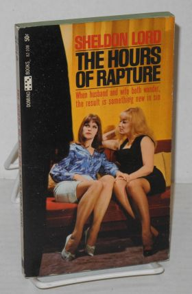 The hours of rapture. Sheldon Lord, Lawrence Block?