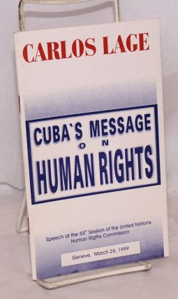 Cuba's Message on Human Rights; Speech at the 55th Session of the United Nations Human Rigths...