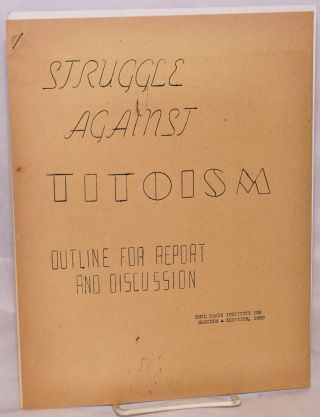 Struggle against Titoism. Outline for report and discussion