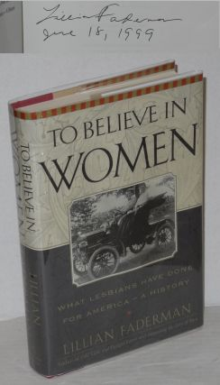 To believe in women; what lesbians have done for America - a history. Lillian Faderman