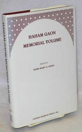 Haham Gaon Memorial Volume. Haham Gaon, Rabbi Marc D. Angel