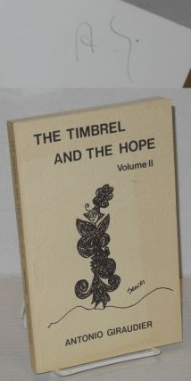 The timbrel and the hope; volume II. Antonio Giraudier