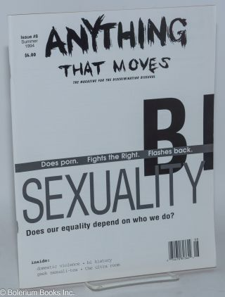 Anything That Moves: the magazine for the discriminating bisexual, issue #8, Summer 1994;...