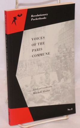 Voices of the Paris Commune. Mitchell Abidor, ed. and