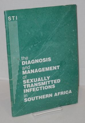 The diagnosis and management of sexually transmitted infections in Southern Africa. Ron Ballard,...