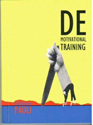 Demotivational training. (Eloge de la Demotivation) Translated by Vincent Stone