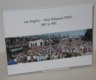 Los Angeles - West Hollywood PRIDE 1987 to 1995. Alan Light, photographs