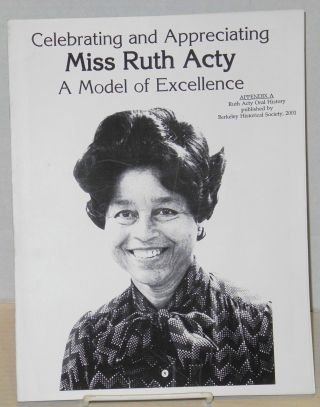 Celebrating and appreciating Miss Ruth Acty, a model of excellence: appendix A: Ruth Acty oral...