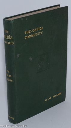 The Oneida Community; a record of an attempt to carry out the principles of Christian...