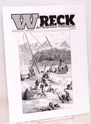 Wreck, an Anarchist Publication, No. 1 Spring 2015