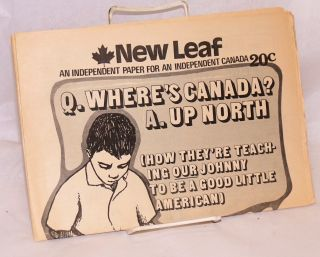 New leaf: an independent paper for independent Canada. Vol. II no. 1