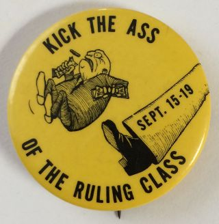 Kick the Ass of the Ruling Class / Sept. 15-19 [pinback button