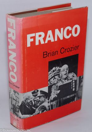 Franco; with maps and illustrations. Brian Crozier
