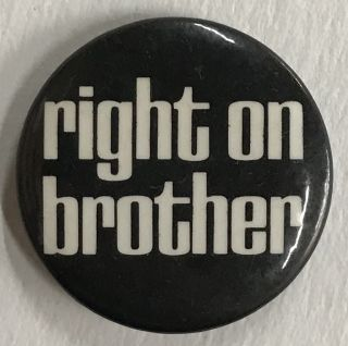 Right On Brother [pinback button