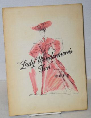 Homer Curran presents Cornelia Otis Skinner in Lady Windermere's fan [souvenir program]. Oscar...