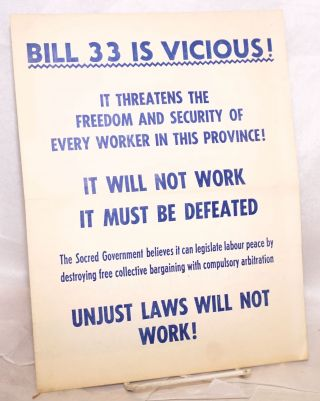 Bill 33 is Vicious! It threatens the freedom and securty of every worker in this province! It will not work, it must be defeated [four-panel brochure]