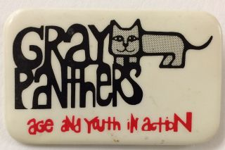 Gray Panthers: age and youth in action [pinback button
