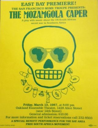 East Bay Premiere! The San Francisco Mime Troupe presents: The Mozamgola Caper. A play with music about US-South African secret war in Southern Africa [handbill/ small poster]