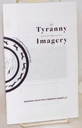 The Tyranny if Imagery: or, Escaping the Zoopraxiscope