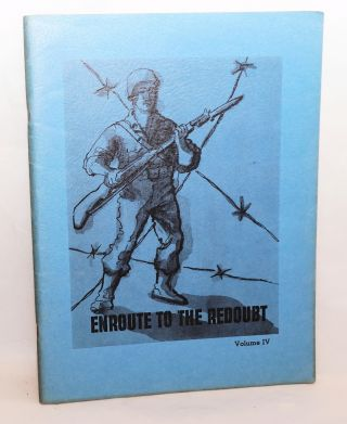 Enroute to the Redoubt; a Soldier's Report as a Regiment Goes to War. To the members of the 89th Infantry Division and particularly those of the 318th Infantry and of the 314th Field Artillery Battalion. Volume II, Volume III and Volume IV [only; broken set]