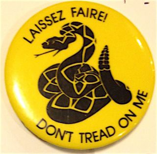 Laissez Faire! Don't Tread On Me [pinback button