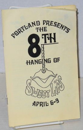 Portland presents The 8th hanging of sweetlips April 6-9 1978