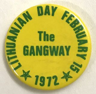 Lithuanian Day February 15 / The Gangway / 1972 [pinback button
