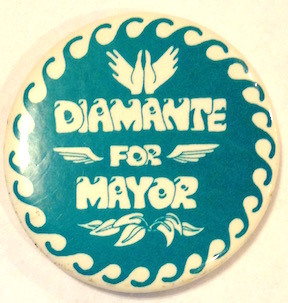Diamante for Mayor [pinback button]. John C. Diamante