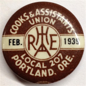 Cooks and Assistants Union / Local 207 / Portland, Ore [dues pin for February 1939