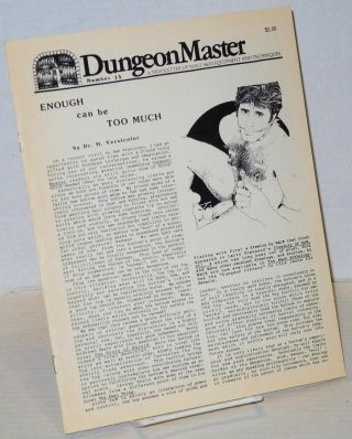 DungeonMaster: a newsletter of male S&M equipment and techniques # 15 March 1982; Enough can be...