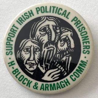 Support Irish political prisoners / H-Block and Armagh Comm. [pinback button]. H-Block, Armagh...