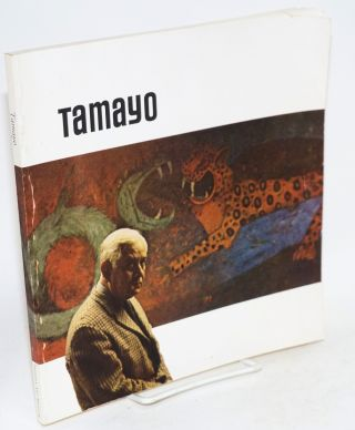 Tamayo: a commentary by the artist, an essay by James B. Lynch, jr., March 1968. Rufino Tamayo,...