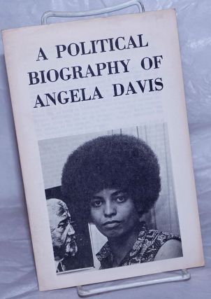 A political biography of Angela Davis. New York Committee to Free Angela Davis