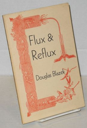 Flux & reflux: journies in a magical fluid. Douglas Blazek