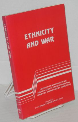 Ethnicity and War Volume III of the Ethnicity and public policy series. Winston A. Van Horne, ed