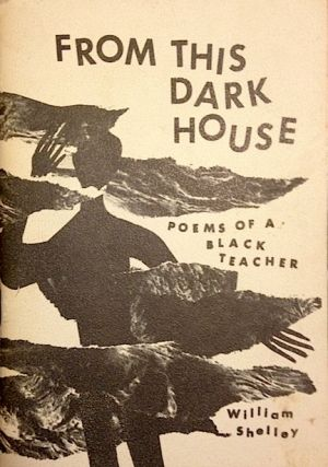 From this dark house; poems of a black teacher
