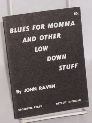 Blues for Momma and other low down stuff. John Raven