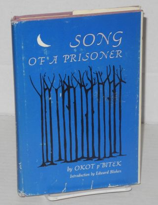 Song of a prisoner. Okot p'Bitek, Edward Blishen, Okechukwu Odita