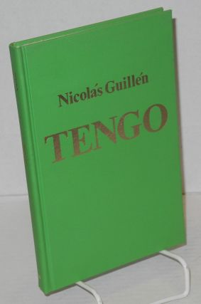 Tengo; translated by Richard J. Carr. Nicolás Guillén