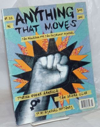 Anything That Moves: the magazine for the resurgent bisexual issue #22, Spring 2001; Touring...