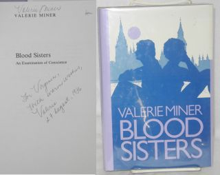 Blood sisters; an examination of conscience. Valerie Miner