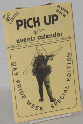 Pick Up Events Calendar: vol. 1, #3 June 17-30, 1981: Gay Pride Week special edition