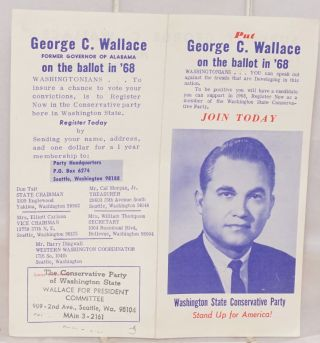 Put George C. Wallace on the ballot in '68. Washingtonians ... you can speak out against the trends that are developing in this nation. The only way to be positive you will have a candidate you can support in 1968 is to register now as a member of the Washington State Conservative Party