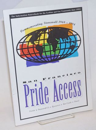 1994 San Francisco Pride Access: commemorating Stonewall 1969 - 1994; events, Stonewall 25, resources, bar guide, travel