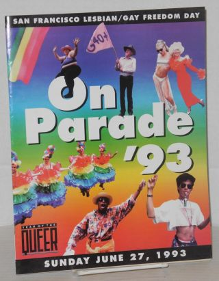 1993 San Francisco Lesbian/Gay Freedom Day parade and celebration; On Parade 93: Year of the...